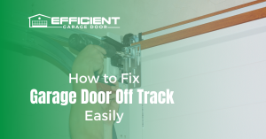 How to Fix Garage Door Off Track Easily