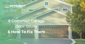 6 Common Garage Door Issues & How To Fix Them