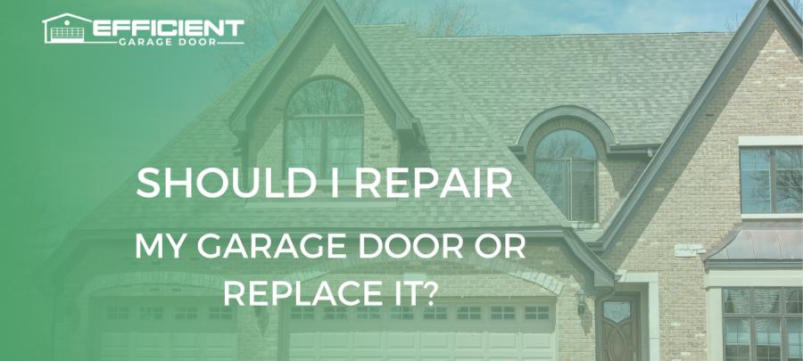 Should I Repair My Garage Door or Replace It