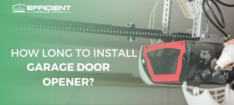 how long to install garage door opener